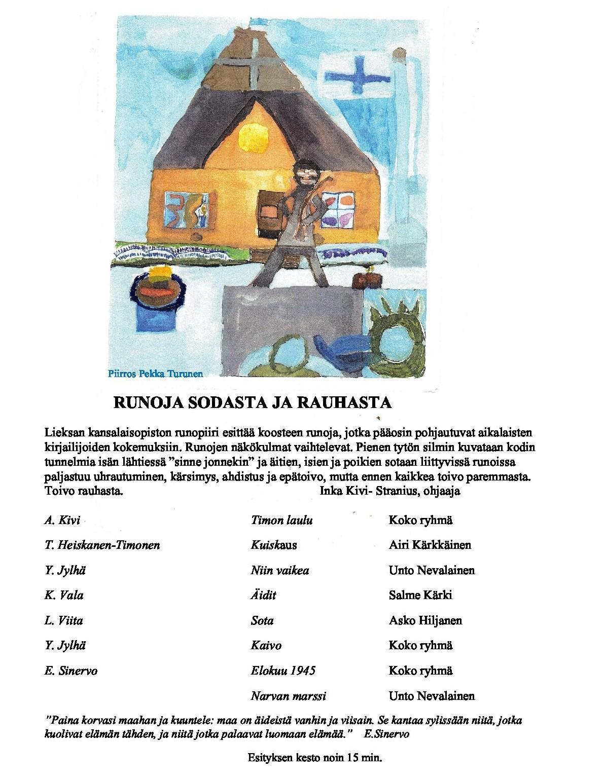 Lieksan Runopiirin esitykset täydentävät Kansalaisjuhlan ohjelmia lauantaina ja sunnuntaina. Piirros on lieksalaisen Pekka Turusen.