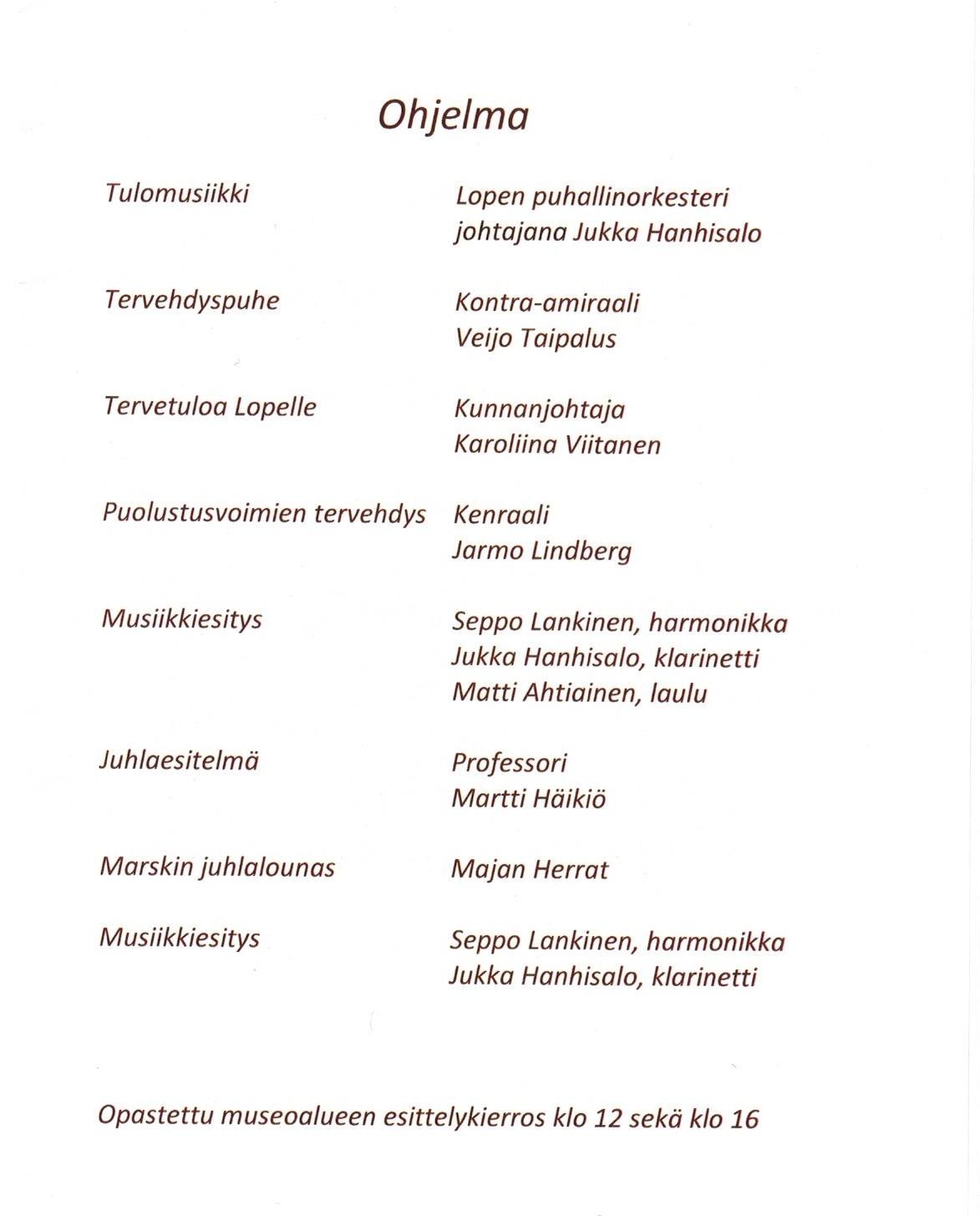 Suomen Marsalkka Mannerheimin Metsästysmaja Lopella 70 vuotta ohjelma.