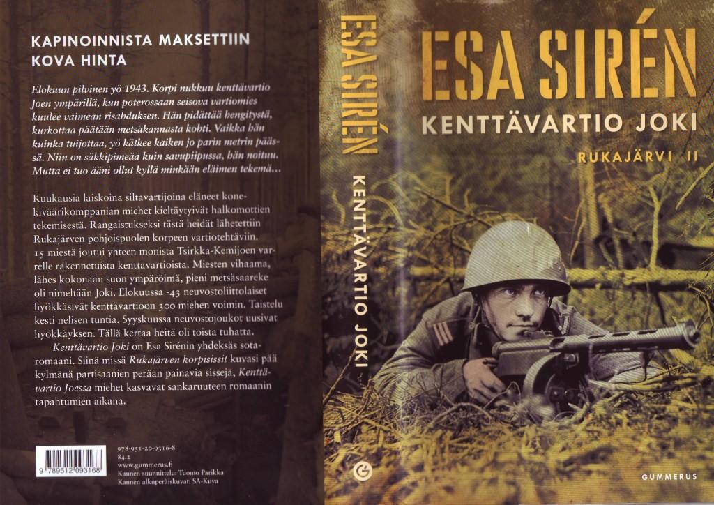Esa Sirenin viimeisin kirja, Kenttävartio Joki - Rukajärvi II kuvaa tositapahtumiin perustuvaa Kenttävartio Joen taisteluja.